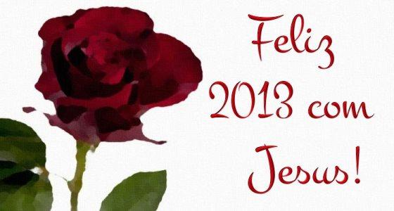 FELIZ 2013 COM JESUS 2282a Feliz Ano Novo!