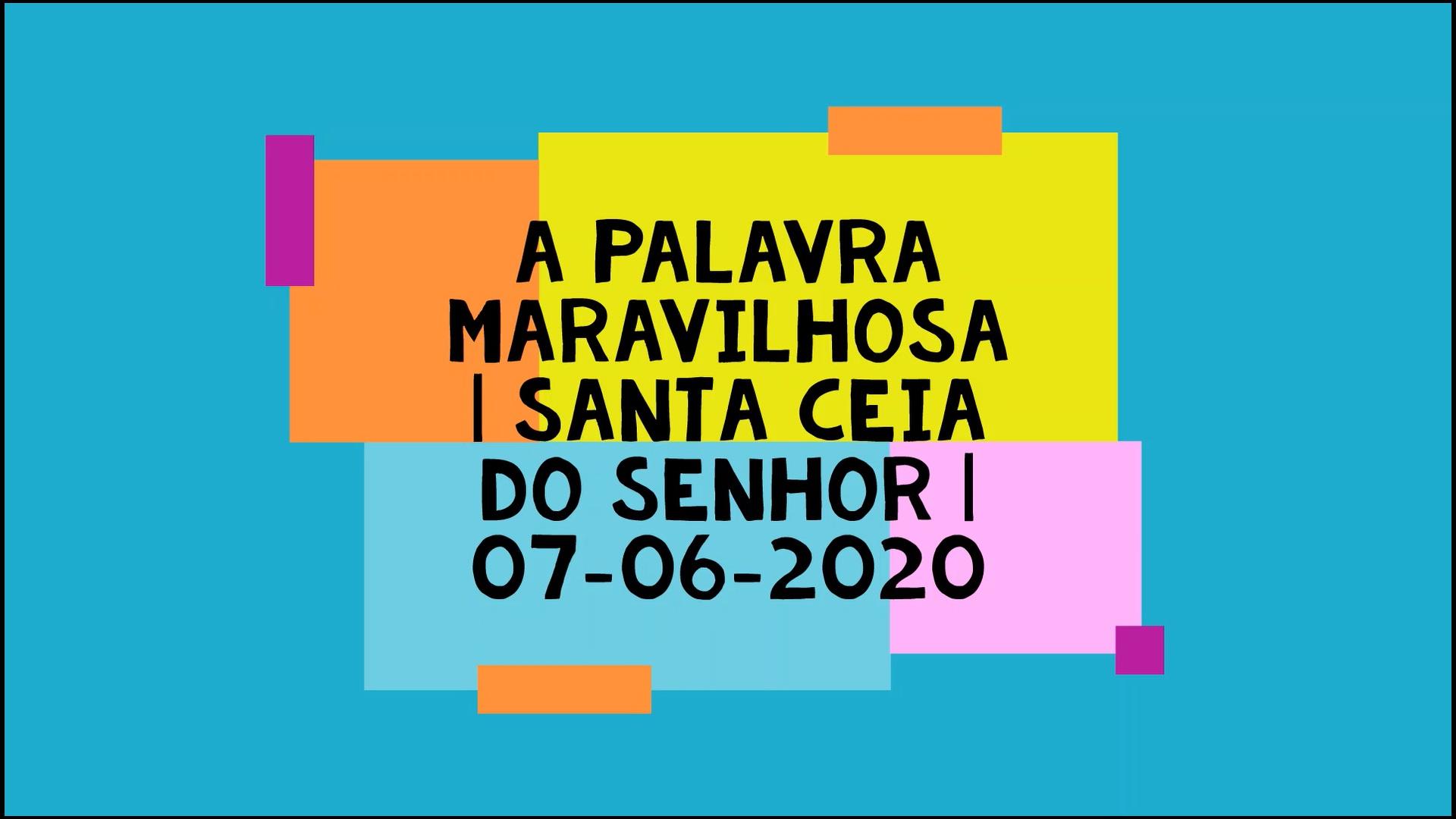 Mensagem e Santa Ceia do Senhor do dia 07/06/2020 por Zito da Silva  A Palavra Maravilhosa  João 3