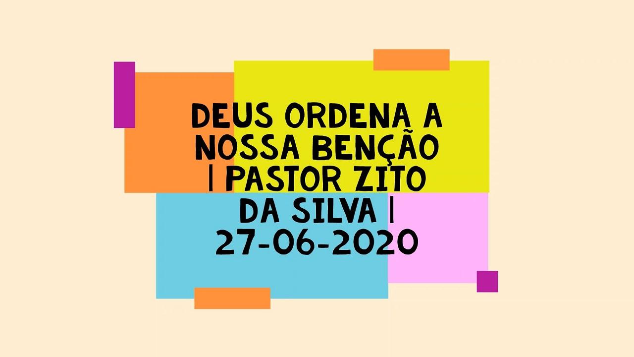 Mensagem do dia 27/06/2020 por Zito da Silva Deus ordena a nossa benção I Reis 17