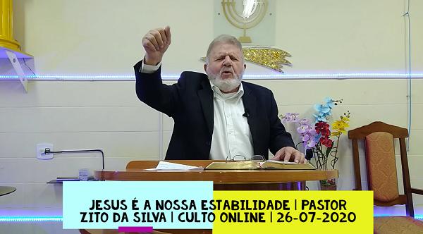 Mensagem do dia 26/07/2020 por Zito da Silva  Jesus é a nossa estabilidade  Isaias 33