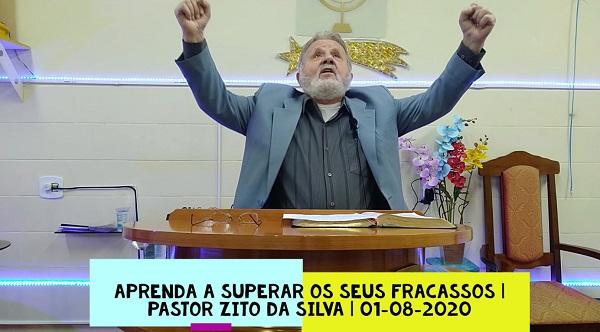 Mensagem do dia 01/08/2020 por Zito da Silva  Aprenda a superar os seus fracassos