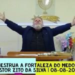 Destrua a fortaleza do medo | Culto On-line | Pastor Zito da Silva | 08 de Agosto de 2020