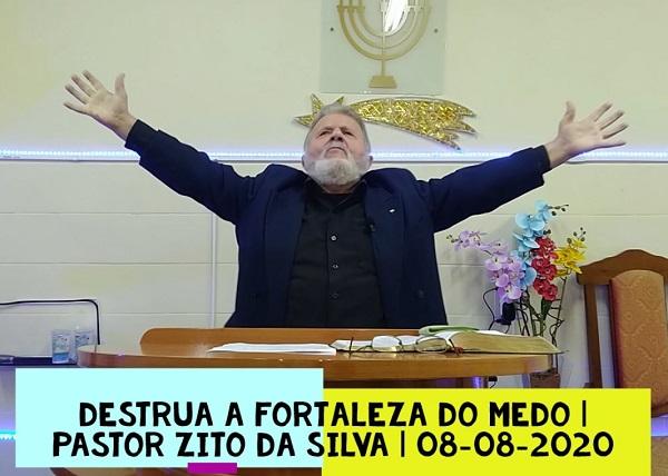 Mensagem do dia 08/08/2020 por Zito da Silva  Destrua a fortaleza do medo