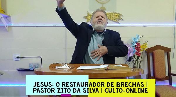 Mensagem do dia 15/08/2020 por Zito da Silva Jesus: o restaurador de brechas