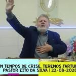 Em tempos de crise, teremos fartura | Culto On-line | Pastor Zito da Silva | 22 de Agosto de 2020