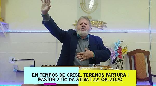 Mensagem do dia 22/08/2020 por Zito da Silva  Em tempos de crise, teremos fartura