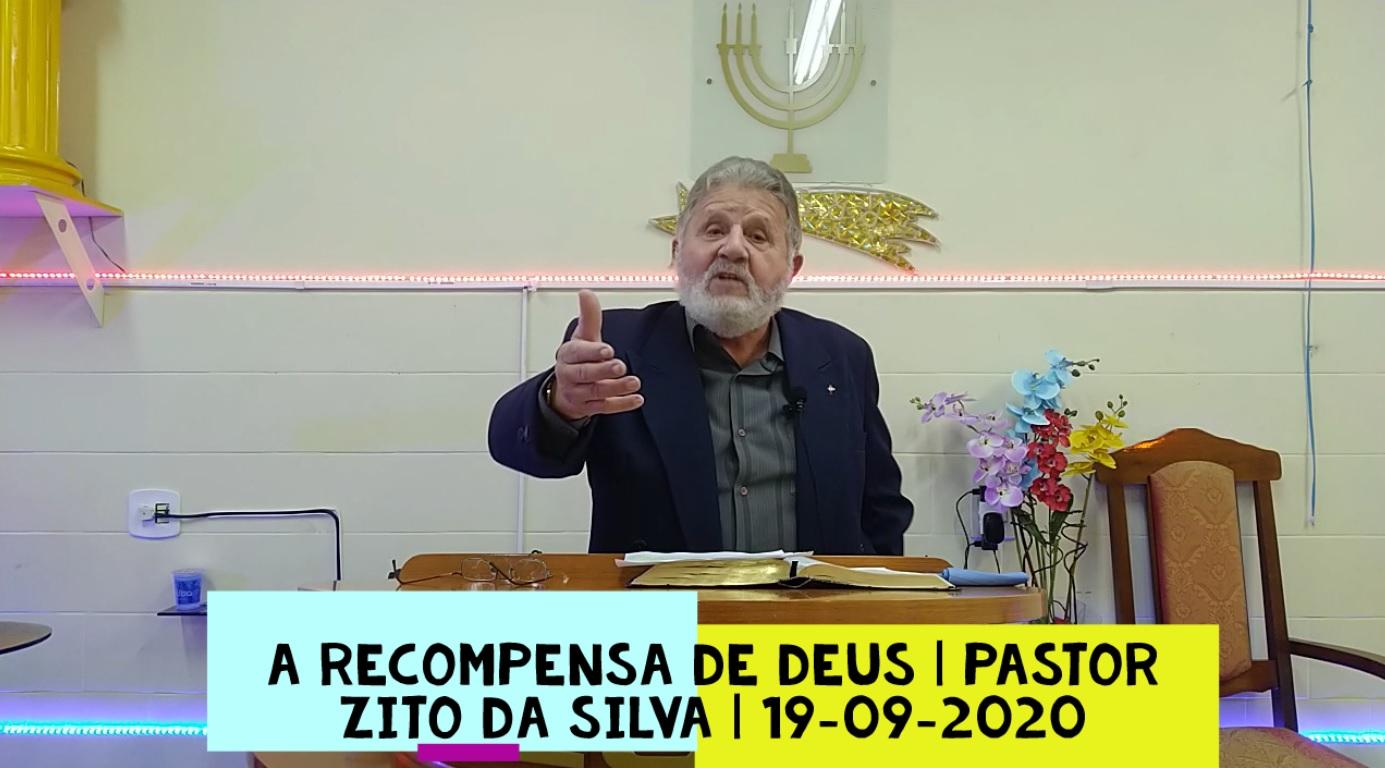 Mensagem do dia 19/09/2020 por Zito da Silva  A recompensa de Deus
