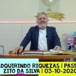 Adquirindo riquezas | Culto On-line | Pastor Zito da Silva | 03 de Outubro de 2020