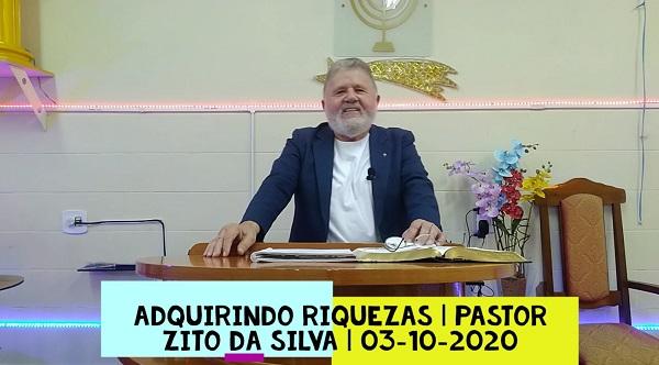 Mensagem do dia 03/10/2020 por Zito da Silva  Adquirindo riquezas