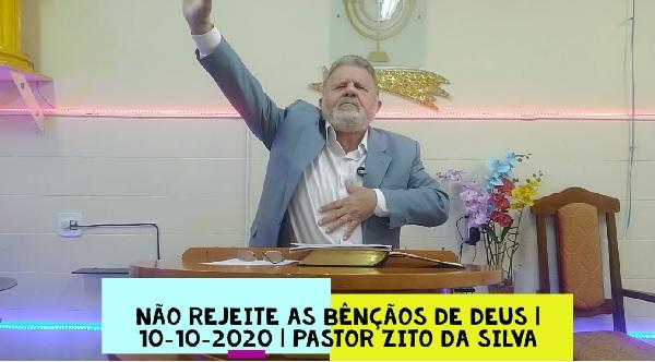 Mensagem do dia 10/10/2020 por Zito da Silva  Não rejeite as bênçãos de Deus