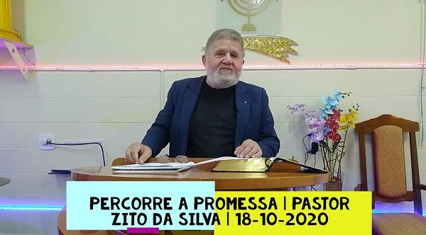 Mensagem do dia 10/10/2020 por Zito da Silva  Percorre a promessa