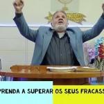 Aprenda a superar os seus fracassos | Culto On-line | Pastor Zito da Silva | 24 de Outubro de 2020