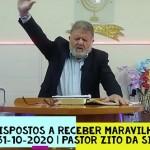 Dispostos a receber maravilhas | Culto On-line | Pastor Zito da Silva | 31 de Outubro de 2020
