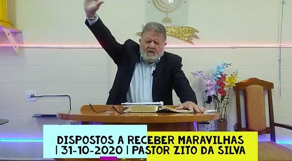 Mensagem do dia 31/10/2020 por Zito da Silva.  Dispostos a receber maravilhas