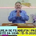 A igreja de Filadélfia | Culto On-line | Pastor Zito da Silva | 15 de Novembro de 2020