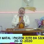 Especial de Natal | Pastor Zito da Silva | 20 de Dezembro de 2020