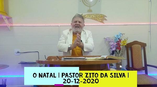 Mensagem do dia 20/12/2020 por Zito da Silva.  O Natal