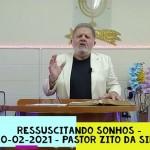 Ressuscitando Sonhos | Culto Online | Pastor Zito da Silva | 21 de Março de 2021