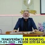 Transferência de Riquezas | Culto Online | Pastor Zito da Silva | 17 de Abril de 2021