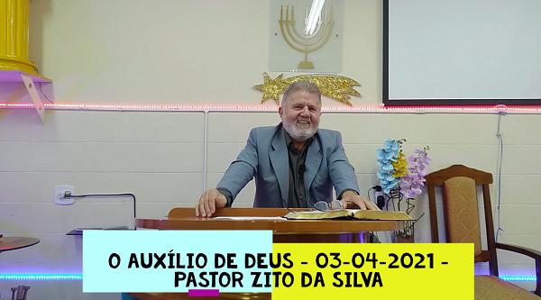 Mensagem do dia 03/04/2021 por Zito da Silva  O Auxílio de Deus