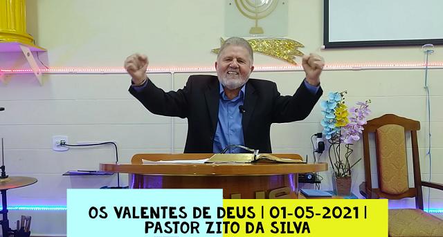 Mensagem do dia 01/05/2021 por Zito da Silva  Os valentes de Deus