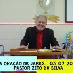 A oração de Jabes | Culto Online | Pastor Zito da Silva | 03 de Julho de 2021