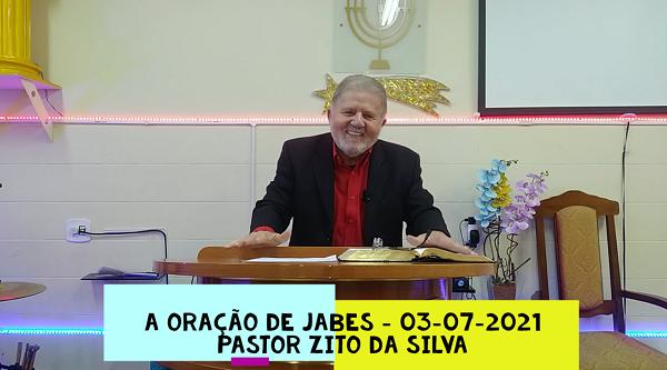 Mensagem do dia 03/07/2021 por Zito da Silva  A oração de Jabes