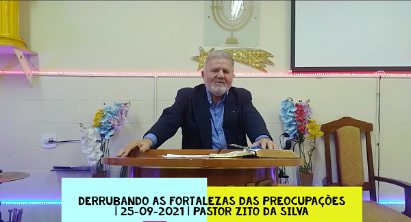 Mensagem do dia 25/09/2021 por Zito da Silva  Derrubando as fortalezas das preocupações