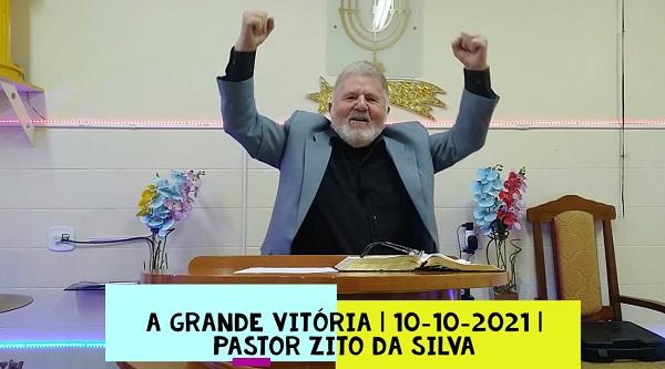 Mensagem do dia 10/10/2021 por Zito da Silva  A grande Vitória